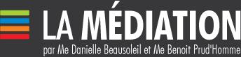 La médiation par Me Danielle Beausoleil et Me Benoit Prud'Homme, notaires